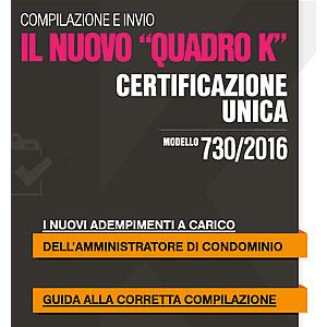 Compilazione e invio Il nuovo QUADRO K: Certificazione Unica Modello 730-2016